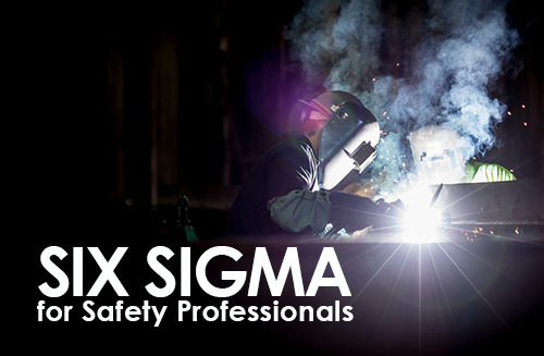 six-sigma-for-safety-professionals
